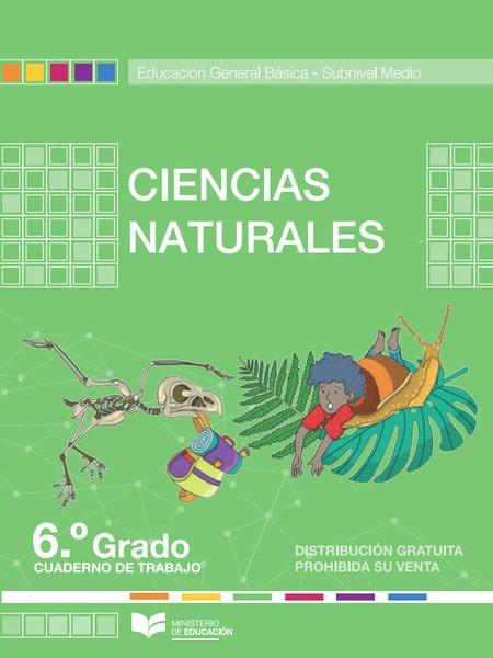 Cuaderno de Trabajo de Ciencias Naturales 6