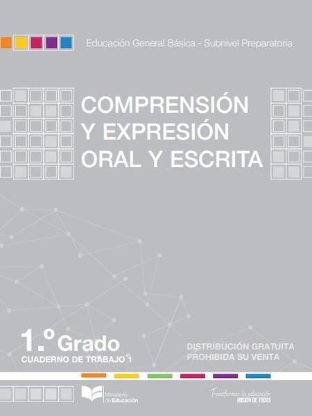 Cuaderno de Trabajo de Comprensión y Expresión Oral y Escrita 1
