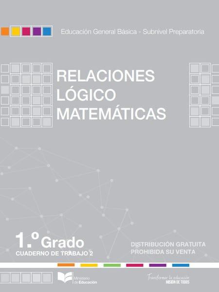 Cuaderno de Trabajo de Relaciones Lógico Matemáticas 1